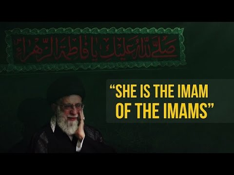 She Is The Imam Of The Imams | Imam Sayyid Ali Khamenei | Farsi sub English