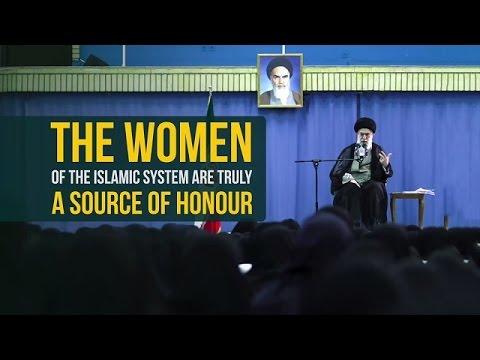 The Women Of The Islamic System Are Truly A Source Of Honour | Imam Sayyid Ali Khamenei | Farsi sub English