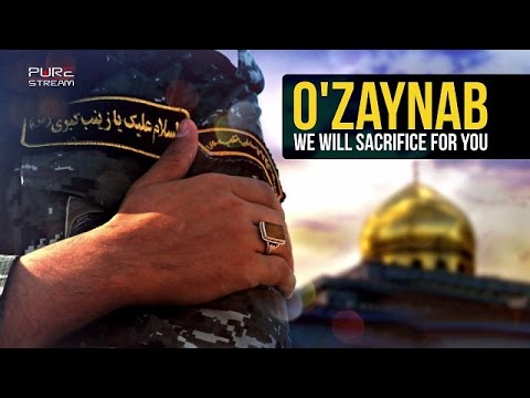 O\\\' ZAYNAB (S), We Will Sacrifice For You | Inspirational Song | Arabic sub English