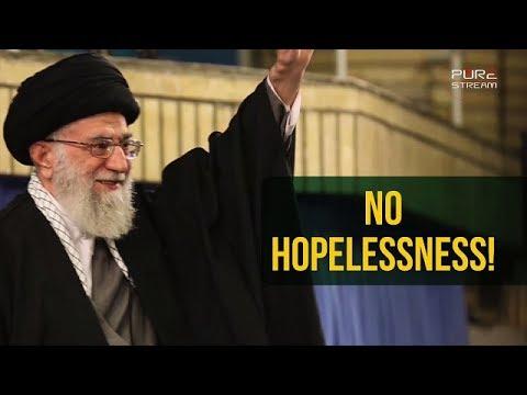 No Hopelessness | Imam Sayyid Ali Khamenei | Farsi sub English