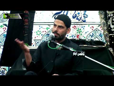 [08] Topic: معرفت اہلبیتؑ ، زیارت جامعہ   Moulana Mubashir Zaidi - Muharram 1439/2017 - Urdu