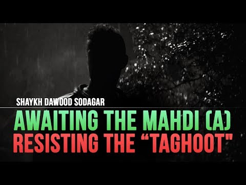 Awaiting the Mahdi means Resisting the Taghoot | English