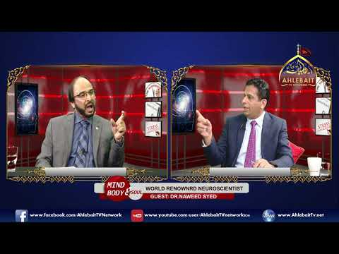 Mind Body & Soul With Dr Nadeem Akhtar l Guest Dr Naweed Syed l  Topic World Renowned Neuroscientist - Urdu