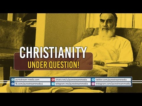 Christianity Under Question! | Imam Khomeini (R) | Farsi Sub English
