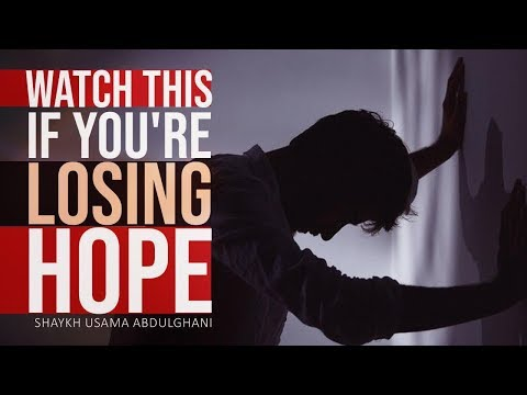 Watch this if you\\'re losing hope | Shaykh Usama Abdulghani | English