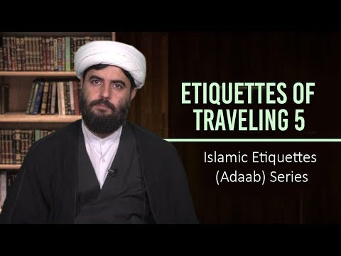 Etiquettes of Traveling 5   Islamic Etiquettes (Adaab) Series   Farsi Sub English