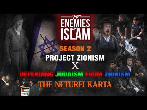 Defending Judaism from Zionism - Neturei Karta [Ep.10] | Project Zionism | The Enemies of Islam | English