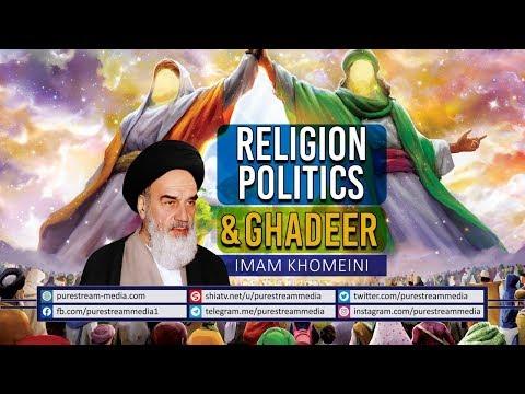 Religion, Politics, & Ghadeer   Imam Khomeini (R)   Farsi Sub English