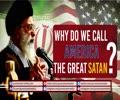 Why do we call America THE GREAT SATAN? | Farsi Sub English