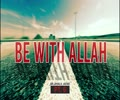 Be with Allah | Br. Khalil Jafar | Butterfly Within pt.6 | English