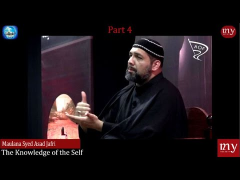 The Knowledge of the Self | Syed Asad Jafri | Part 4 |18 Ramadan 1441/2020 -  English