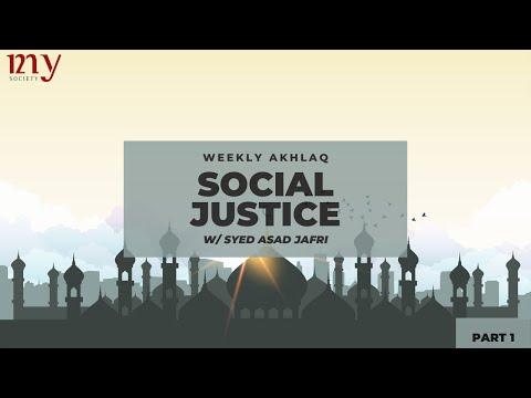 PRINCIPLES OF SOCIAL JUSTICE PART 01 | Syed Asad Jafri | MY Weekly Akhlaq | Jun.26 2020 | English