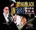 Being BLACK in America | Leader of the Muslim Ummah | Farsi Sub English