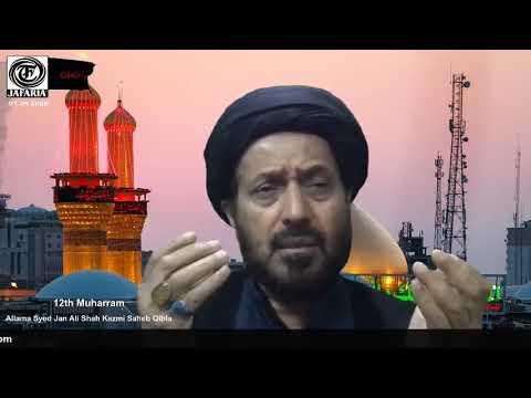 12th Muharram | Majalis-e-Aza | Allama Syed Jan Ali Shah Kazmi Saheb Qibla | 2020 | Urdu