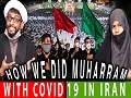 Handling Covid19 protocols in MUHARRAM 2020 in Iran | Howza Life | English