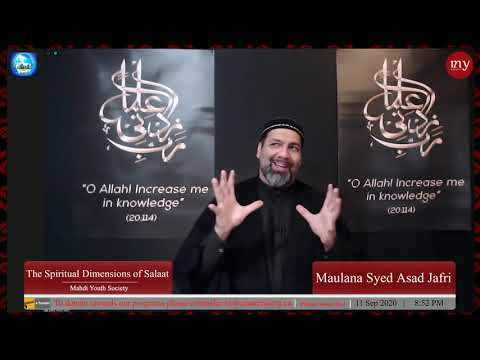 [2] The Spiritual Dimensions of Salaat | Maulana Syed Asad Jafri | English