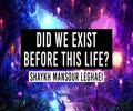 Did we exist before this Life? Short answer: YES! | Shaykh Mansour Leghaei | English