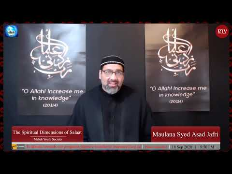 [9] The Spiritual Dimensions of Salaat | Maulana Syed Asad Jafri | English