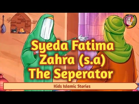 Kids Islamic Stories | Syeda Fatima Zahra SA - The Seperator | Birth of Bibi Fatima (as) | kaz school | English