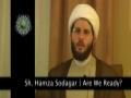 Are We Ready? Short Message by Sh. Hamza Sodagar - English