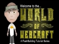 Welcome to the World of Webcraft - Social Web Site Flash Game Creation Tutorials - English