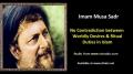 [ENGLISH] No Contradiction b/w Worldly Desires & Ritual Duties in Islam - Excerpt from Imam Musa Sadr Speech - Engli