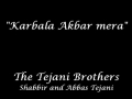 Karbala Akbar (a.s) - Noha by Tejani Brothers 2012-13 - Urdu
