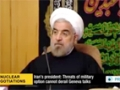 [20 Nov 2013] President Rouhani threats of a military option can not derail the process of nuclear talks - English