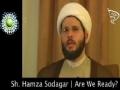 CLIP | Are We Ready? | Sh. Hamza Sodagar | English