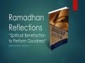 [Supplication For Day 11] Ramadhan Reflections - Spiritual Benefaction to Perform Goodness - Sh. Saleem Bhimji - English