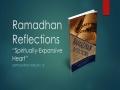 [Supplication For Day 15] Ramadhan Reflections - Spiritually-Expansive Heart - Sh. Saleem Bhimji - English