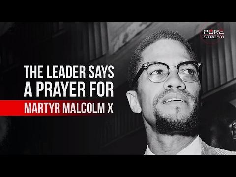 The Leader Says A Prayer For Martyr Malcolm X   Farsi sub English
