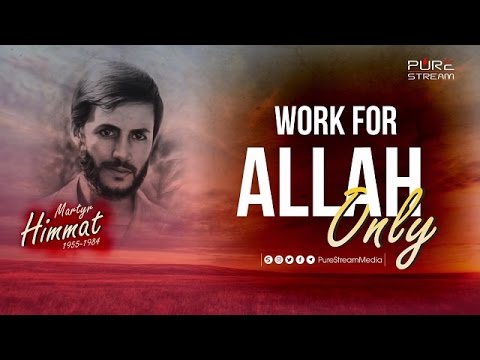Work for Allah Only   Martyr Himmat   Farsi sub English