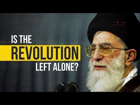 Is the REVOLUTION left alone? | Imam Sayyid Ali Khamenei  | Farsi sub English