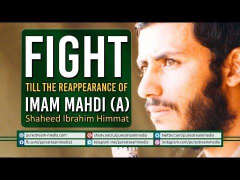 Fight Till the Reappearance of Imam Mahdi (A)   Shaheed Ibrahim Himmat   Farsi Sub English