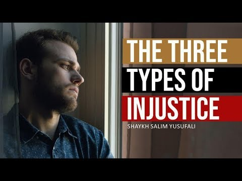 The Three Types of Injustice/Oppression (Dhulm)   Shaykh Salim Yusufali   English