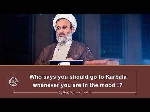 Who says you should go to Karbala whenever you are in the mood |  Agha Alireza Panahian 2019 Farsi sub English