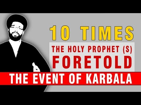 10 Times the Holy Prophet Foretold the event of Karbala   CubeSync   English