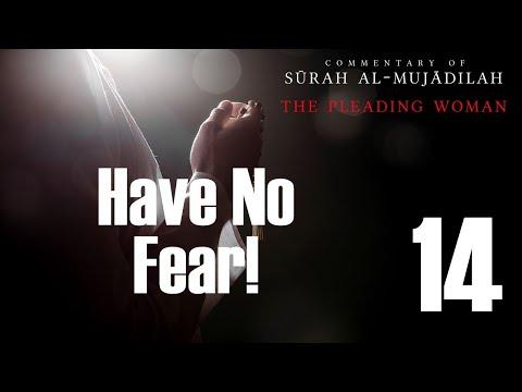 Have No Fear! - Surah al-Mujadilah - 14 - English