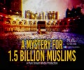 A Mystery for 1.5 Billion Muslims   A Pure Stream Media Production   English