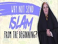 Why not send ISLAM from the Beginning?   Sister Spade   English