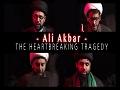 The Heartbreaking Tragedy of ALI AKBAR's Martyrdom | KARBALA 2021 | English