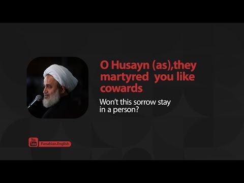 [Clip] O Husayn (as), they martyred you like cowards | Agha Ali Reza Panahian Farsi Sub English