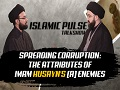 Spreading Corruption: The Attributes of Imam Husayn\'s (A) Enemies | IP Talk Show | English