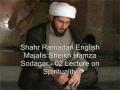 02 Lecture on Spirituality - Sheikh Hamza Sodagar - English