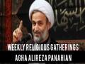Weekly Religious Gatherings | Agha Alireza Panahian | Farsi sub English